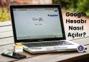 Google(Gmail) Hesabı Nasıl Açılır?