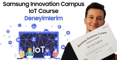 Samsung Innovation Campus IoT Course Hakkındaki Deneyimlerim